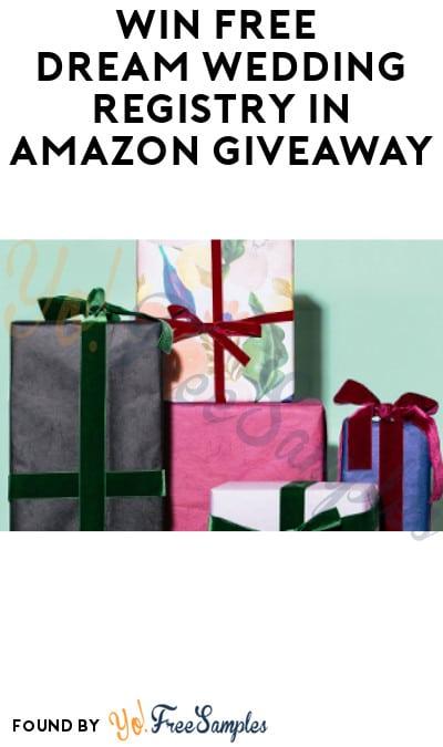 Win FREE Dream Wedding Registry in Amazon Giveaway (Amazon Wedding Registry Required)