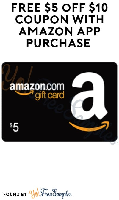 FREE $5 off $10 Coupon with Amazon App Purchase (Select Accounts Only)
