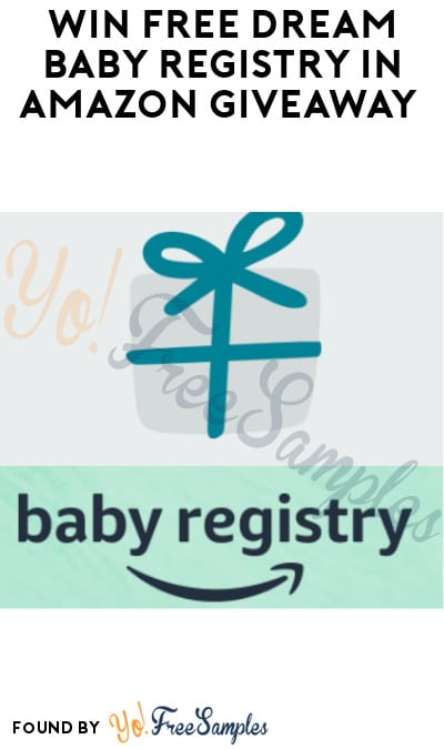 Win FREE Dream Baby Registry in Amazon Giveaway (Amazon Account Required)