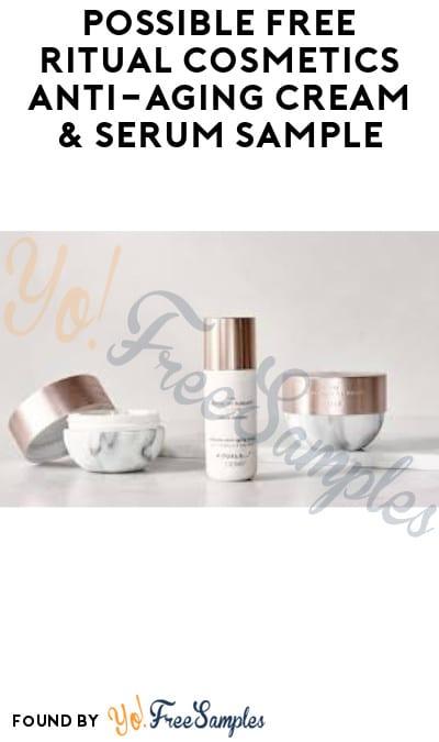 Possible FREE Ritual Cosmetics Anti-Aging Cream & Serum Sample (Facebook Required)
