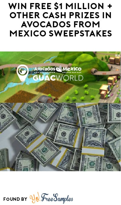 Win FREE $1 Million + Other Cash Prizes in Avocados from Mexico Sweepstakes (Twitter Required)