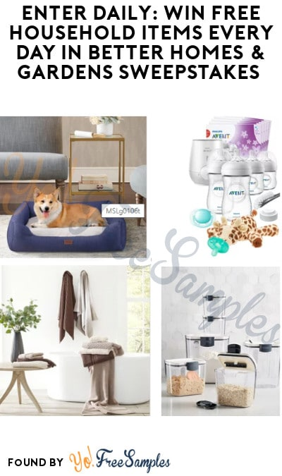 Enter Daily: Win FREE Household Items Every Day in Better Homes & Gardens Sweepstakes (Ages 21 & Older Only)