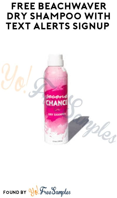 FREE Beachwaver Dry Shampoo with Text Alerts Signup (Credit Card Required)
