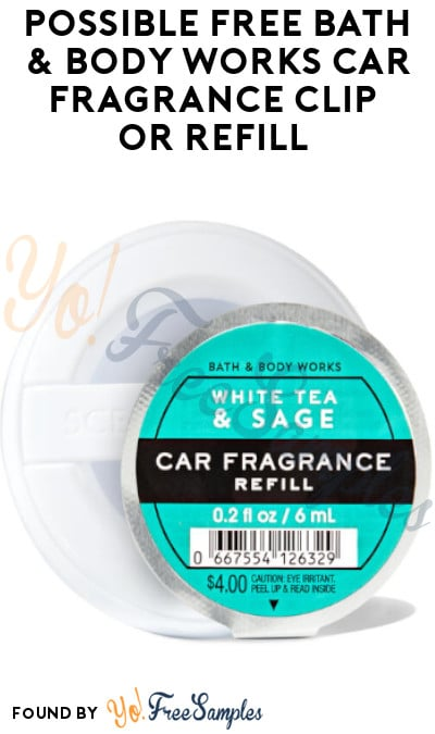 Possible FREE Bath & Body Works Car Fragrance Clip or Refill (Coupon Required)