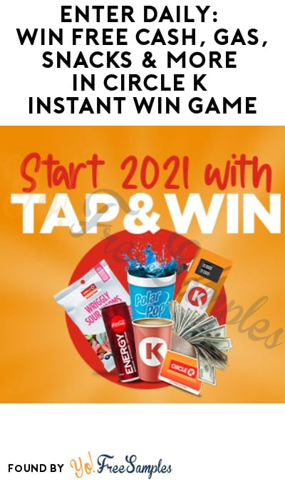 Enter Daily: Win FREE Cash, Gas, Snacks & More in Circle K Instant Win Game