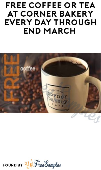 FREE Coffee or Tea at Corner Bakery Every Day through End March (New Rewards Required)