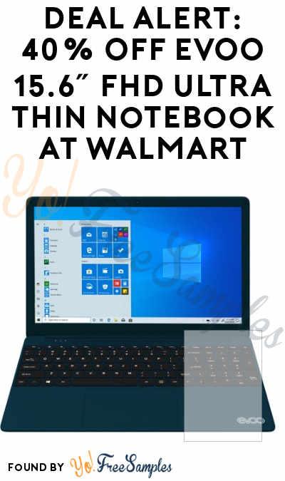 DEAL ALERT: 40% OFF EVOO 15.6″ FHD Ultra Thin Notebook At Walmart