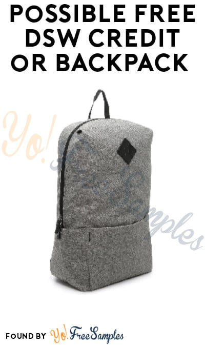 Possible FREE DSW Credit or Backpack (VIP Members Only)