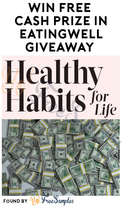 Win FREE Cash Prize in EatingWell Giveaway (Ages 21 & Older Only)