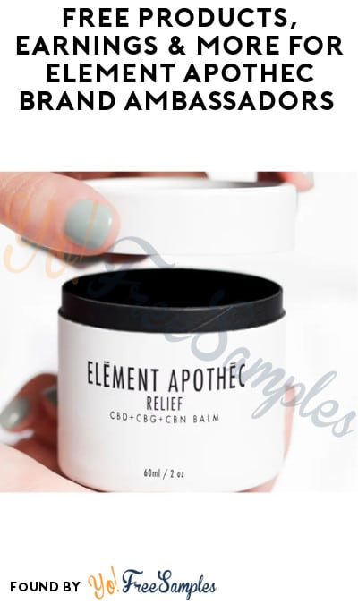 FREE Products, Earnings & More for Element Apothec Brand Ambassadors (Must Signup)