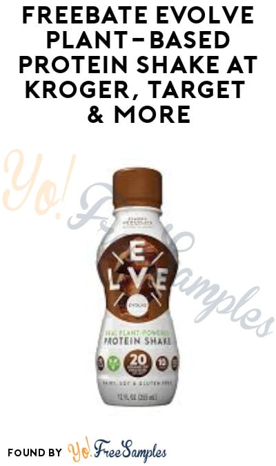 FREEBATE Evolve Plant-Based Protein Shake at Kroger, Target & More (Ibotta Required)