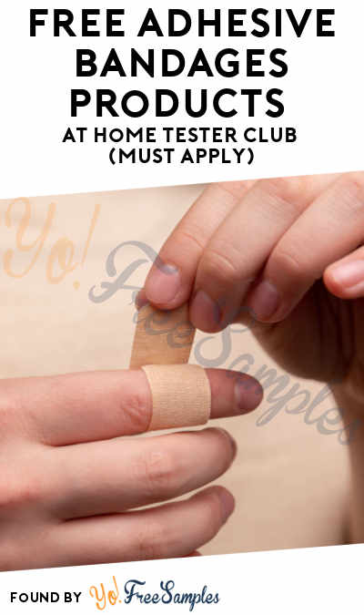 FREE Adhesive Bandages Products At Home Tester Club (Must Apply)
