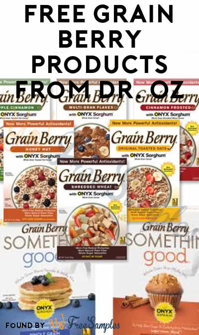 FREE Grain Berry Products From Dr. Oz On 1/19/21 At 12PM EST / 11AM CST / 9AM PST