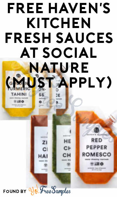 FREE Haven's Kitchen Fresh Sauces At Social Nature (Must Apply)