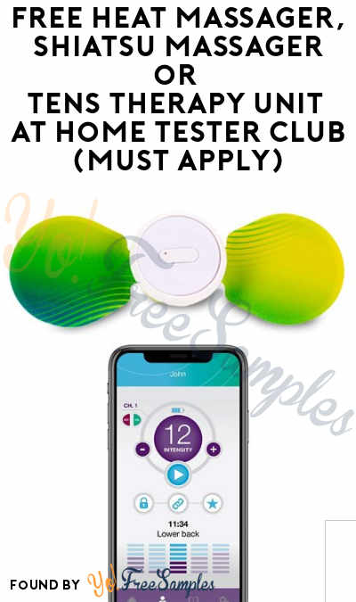 FREE Heat Massager, Shiatsu Massager or TENS Therapy Unit At Home Tester Club (Must Apply)