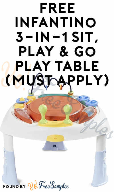FREE Infantino 3-in-1 Sit, Play & Go Play Table (Must Apply)