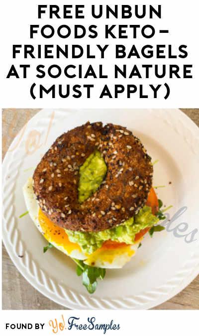 FREE Unbun Foods Keto-Friendly Bagels At Social Nature (Must Apply)