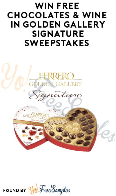 Win FREE Chocolates & Wine in Golden Gallery Signature Sweepstakes (Ages 21 & Older Only)