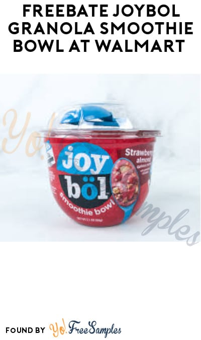 FREEBATE Joyböl Granola Smoothie Bowl at Walmart (Ibotta Required)