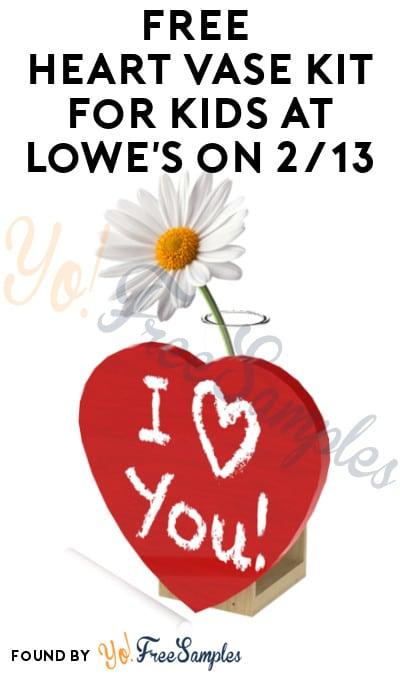 FREE Heart Vase Kit for Kids at Lowe's on 2/13 (Must Register)