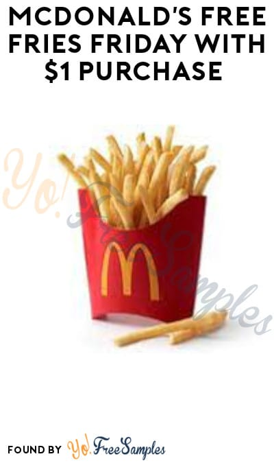 McDonald's FREE Fries Friday with $1 Purchase (App Required)