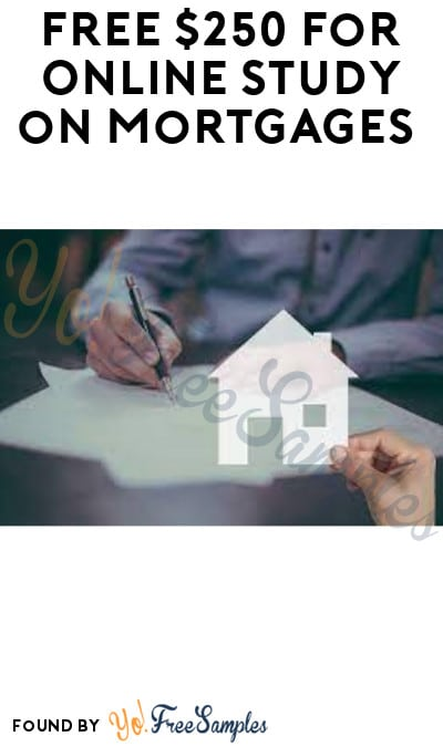 FREE $250 for Online Study on Mortgages (Must Apply)