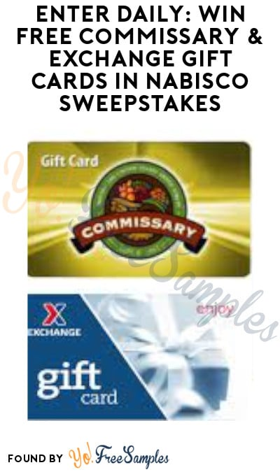 Enter Daily: Win FREE Commissary & Exchange Gift Cards in Nabisco Sweepstakes