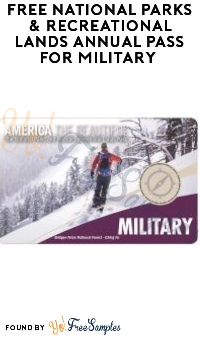 FREE National Parks & Recreational Lands Annual Pass for Military (ID Required)