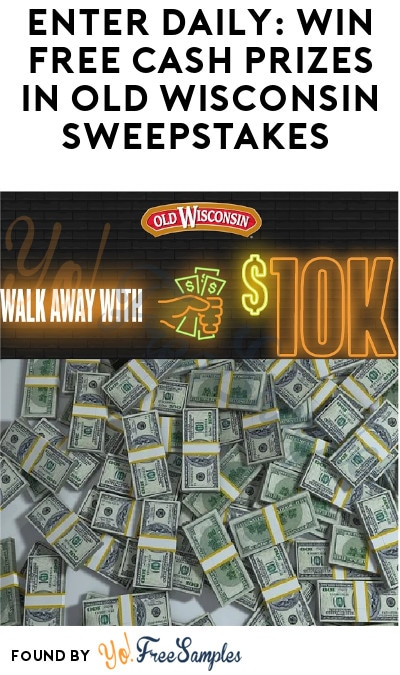 Enter Daily: Win FREE Cash Prizes in Old Wisconsin Sweepstakes