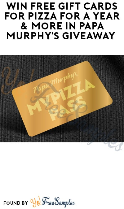 Win FREE Gift Cards for Pizza for a Year & More in Papa Murphy's Giveaway