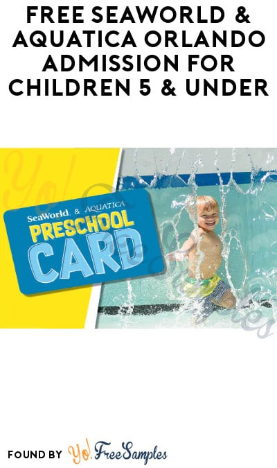 FREE SeaWorld & Aquatica Orlando Admission for Children 5 & Under (Florida Only)