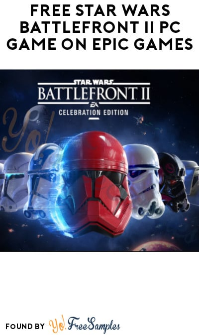 FREE Star Wars Battlefront II PC Game on Epic Games (Account Required)