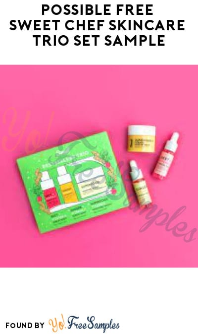 Possible FREE Sweet Chef Skincare Trio Set Sample (Facebook Required)