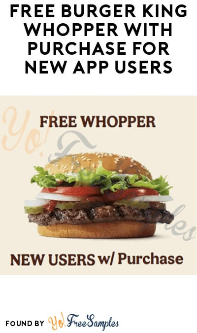 FREE Burger King Whopper with Purchase for New App Users