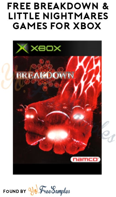 FREE Breakdown & Little Nightmares Games for Xbox (Xbox Live Gold Account Required)