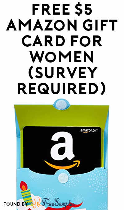 FREE $5 Amazon Gift Card For Women (Survey Required)
