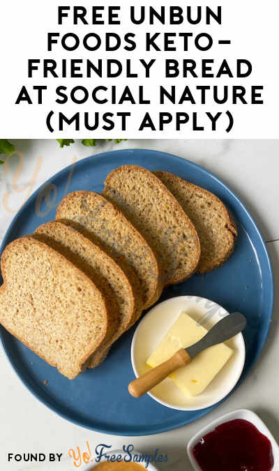 FREE Unbun Foods Keto-Friendly Bread At Social Nature (Must Apply)