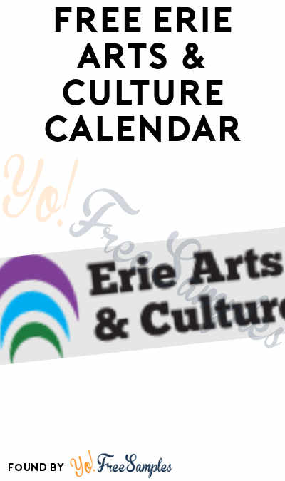 FREE 2021 Erie Arts & Culture Calendar (Possibly PA Areas Only)