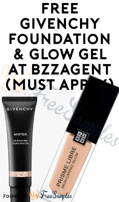 FREE Givenchy Foundation & Glow Gel At BzzAgent (Must Apply)