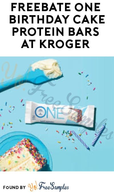 FREEBATE ONE Birthday Cake Protein Bars at Kroger (Ibotta Required)