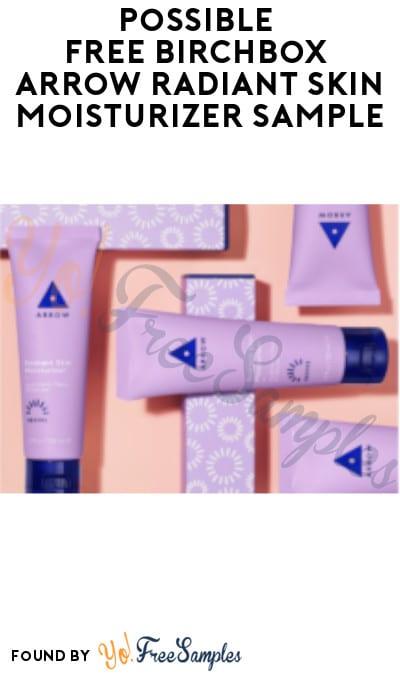 Possible FREE Birchbox Arrow Radiant Skin Moisturizer Sample (Facebook Required)