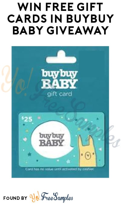 Win FREE Gift Cards in BuyBuy Baby Sweepstakes