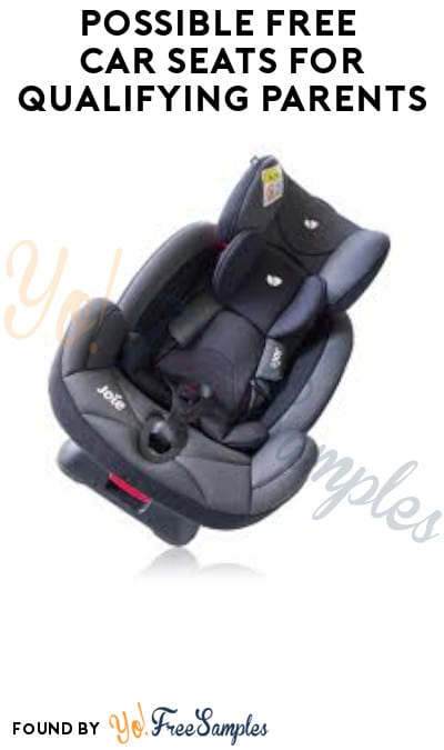 Possible FREE Car Seats for Qualifying Parents