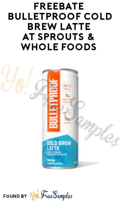 FREEBATE Bulletproof Cold Brew Latte at Sprouts & Whole Foods (Ibotta Required)