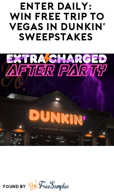 Enter Daily: Win FREE Trip to Vegas in Dunkin' Sweepstakes (Ages 21 & Older Only)