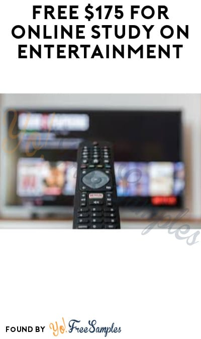 FREE $175 for Online Study on Entertainment (Must Apply)