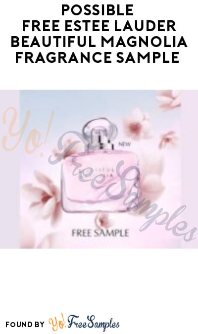 Possible FREE Estee Lauder Beautiful Magnolia Fragrance Sample (Facebook Required)