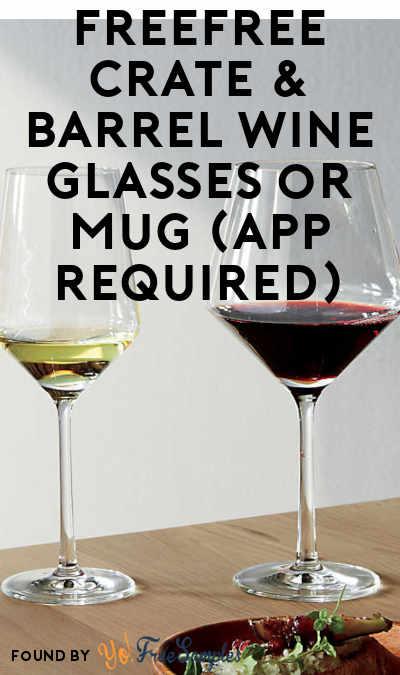 FREE Crate & Barrel Wine Glasses or Mug (App Required)