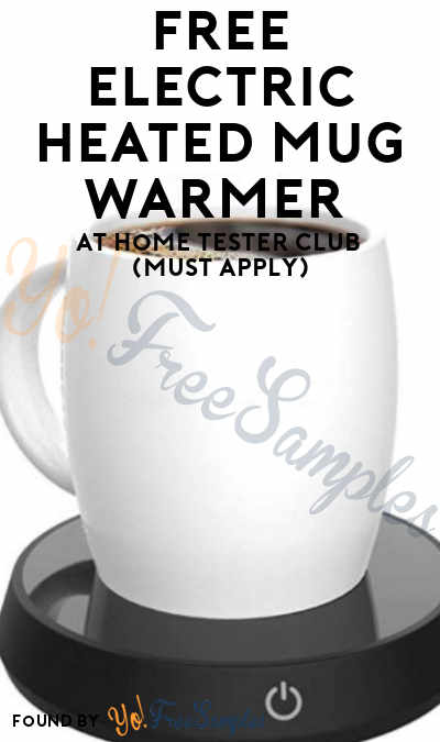 FREE Electric Heated Mug Warmer At Home Tester Club (Must Apply)