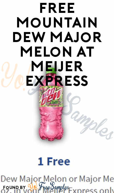 FREE Mountain Dew Major Melon at Meijer Express (MPerks Required)
